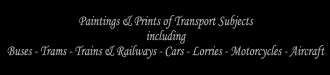 Paul Athcinson - Heritage Transport Artist - Buses, Trams, Trains & Railways, Cars, Lorries, Motorcycles, Aircraft